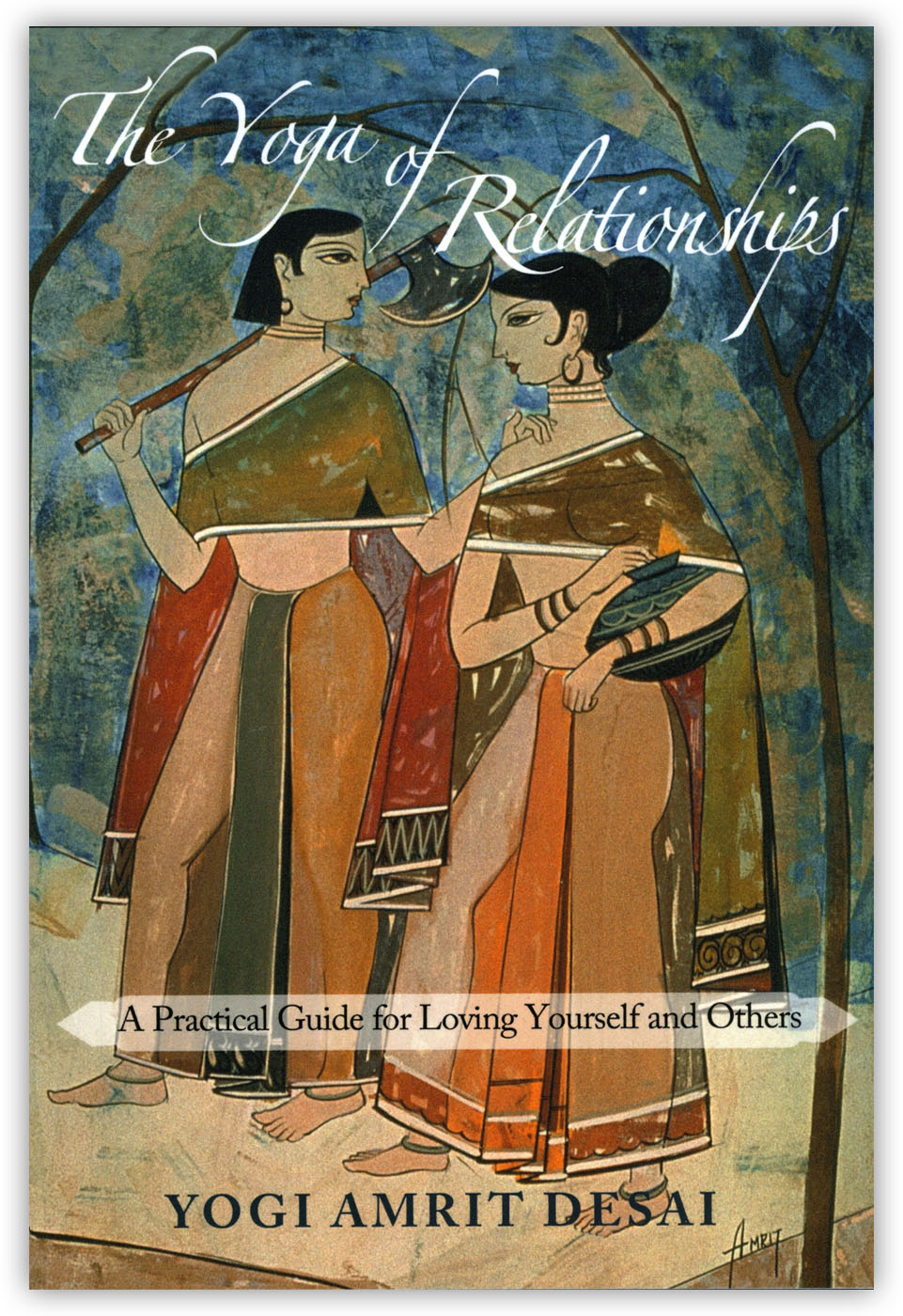 The yoga of relationships a practical guide for loving yourself and the yoga of relationships a practical guide for loving yourself and others by yogi amrit desai paperback and ebook iam fandeluxe Choice Image